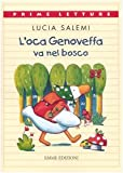 Scarica Libro L oca Genoveffa va nel bosco Ediz illustrata (PDF,EPUB,MOBI) Online Italiano Gratis