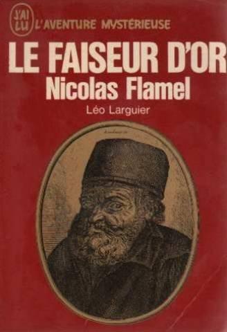 Le faiseur d'or nicolas flamel. par Larguier l. .