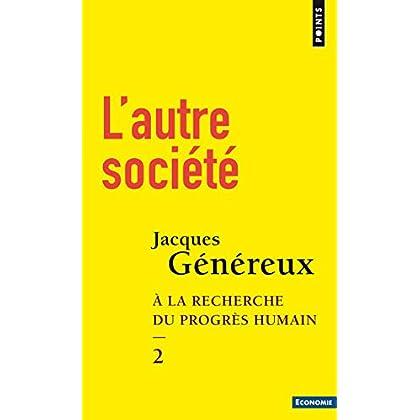 L'autre société - tome 2 A la recherche du progrès humain (2)