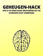 GEHEUGEN-HACK: HOE U UW GEEST KUNT VERSCHERPEN EN UW GEHEUGEN KUNT VERBETEREN