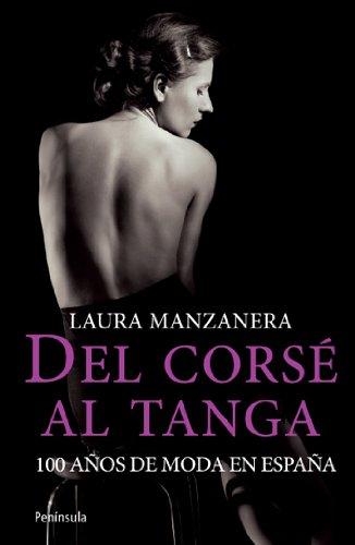 Del corsé al tanga: 100 años de moda en España (ATALAYA) por Laura Manzanera López