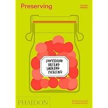 Preserving: Conserving, Salting, Smoking, Pickling