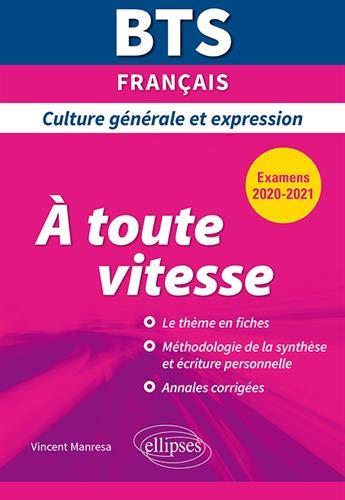 BTS À toute vitesse - Culture générale et expression - Examens 2020 et 2021 par  Manresa Vincent