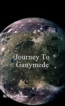 Journey to Ganymede by [Watson, Carys]