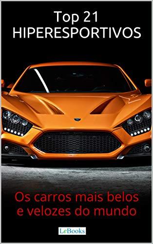 Top 21 Hiperesportivos Os Carros Mais Belos E Velozes Do