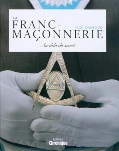 La franc maçonnerie : Au-delà du secret