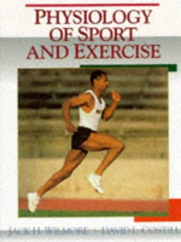 Physiology of Sport and Exercise by Jack H. Wilmore (1994-06-30)