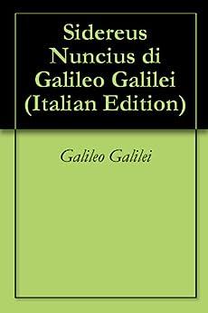 Sidereus Nuncius di Galileo Galilei (Italian Edition) de [Galilei, Galileo]