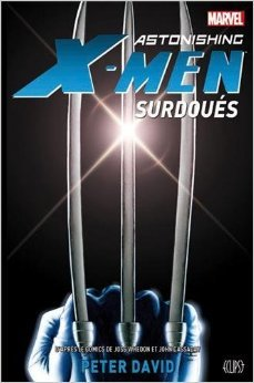 Astonishing-x-men Surdoues - ASTONISHING X-MEN : SURDOUES de Peter David
