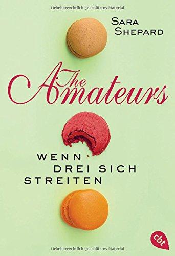 THE AMATEURS - Wenn drei sich streiten (THE AMATEURS-Reihe, Band 2) Amateur-band