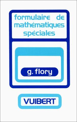Formulaire de mathématiques spéciales : Algèbre, Analyse, Géométrie, Cinématique