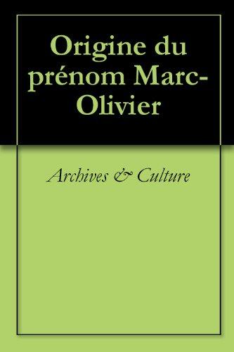 Origine du prénom Marc-Olivier (Oeuvres courtes)