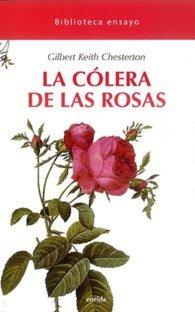 COLERA DE LAS ROSAS,LA (Biblioteca Ensayo)
