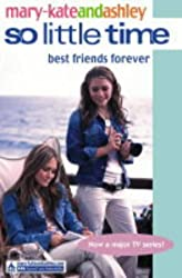 Best Friends Forever (So Little Time) by Mary-Kate Olsen (2004-04-05)