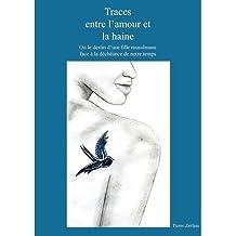 [ TRACES ENTRE L'AMOUR ET LA HAINE (FRENCH) ] BY Zerfass, Pierre ( Author ) [ 2010 ] Paperback