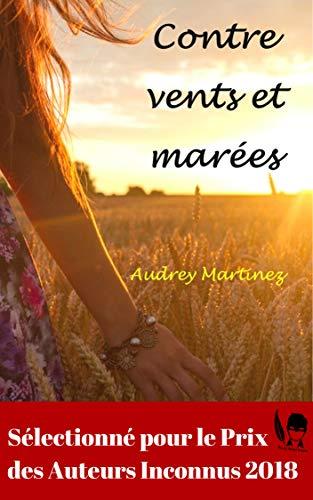 Contre vents et marées: L'amour peut-il surmonter toutes les épreuves? par Audrey Martinez