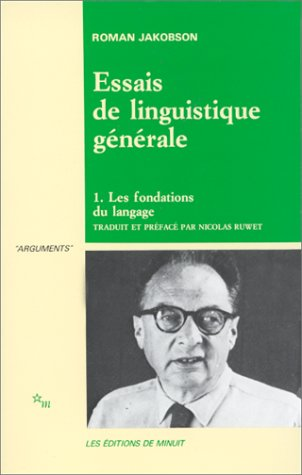 ESSAIS DE LINGUISTIQUE GENERALE. Tome 1, Les fondations du langage
