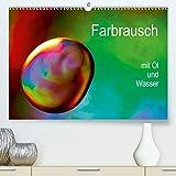 Farbrausch mit Öl und Wasser(Premium, hochwertiger DIN A2 Wandkalender 2020, Kunstdruck in Hochglanz): Mit Makroobjektiv, Öl, Wasser und Farben ... Fotos. (Monatskalender, 14 Seiten )