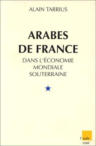 Arabes de France dans l'économie mondiale souterraine