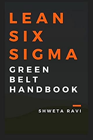 Lean Six Sigma - Green Belt Handbook