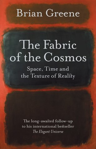 The Fabric of the Cosmos: Space, Time and the Texture of Reality (Allen Lane Science)