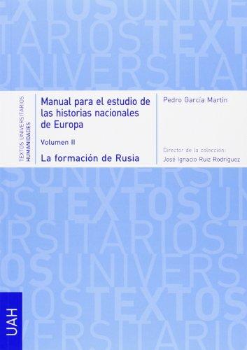 Manual para el estudio de las historias nacionales de Europa: Volumen II. La formación de Rusia (Desde el Gran Ducado de Moscú hasta el Imperio zarista) (Textos Universitarios Humanidades)