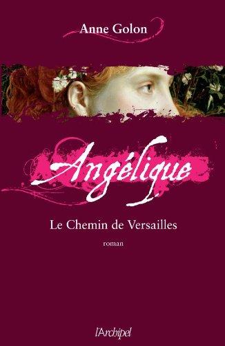 Angélique : roman (6) : Le chemin de Versailles : roman