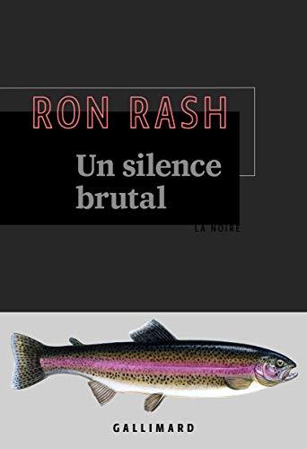 Un silence brutal par  Ron Rash