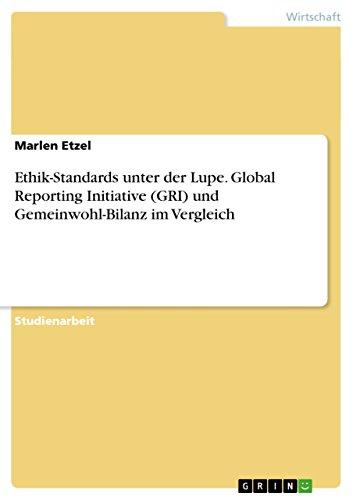 Standard-lupe (Ethik-Standards unter der Lupe. Global Reporting Initiative (GRI) und Gemeinwohl-Bilanz im Vergleich)