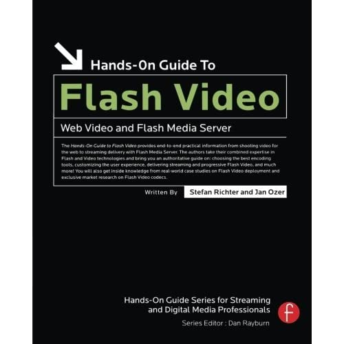 Hands-On Guide to Flash Video: Web Video and Flash Media Server by Stefan Richter (2007-06-14)