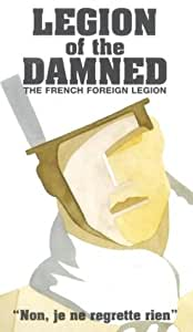Legion Of The Damned - The French Foreign Legion [VHS]