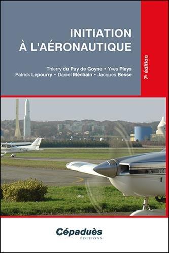 Initiation à l'Aéronautique 7e édition (BIA) par Thierry du Puy de Goyne