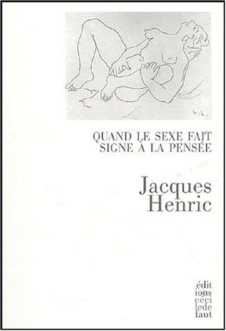 Quand le sexe fait signe à la pensée par Jacques Henric