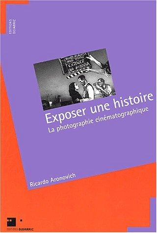 Exposer une histoire : La photographie cinématographique