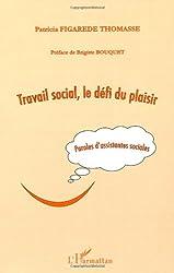 Travail social, le défi du plaisir : Paroles d'assistantes sociales