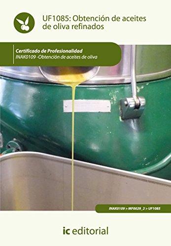 Obtención de aceites de oliva refinados. inak0109 - obtención de aceites de oliva