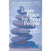 Inner Peace For Busy People: 52 Simple Strategies for Transforming Life