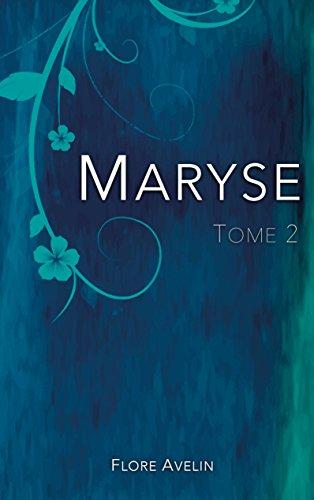 Maryse - Tome 2 par [Avelin, Flore]