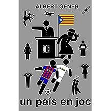 Un país en joc: Futbol, política, espionatge i independència a la Catalunya de l'any 2020. [llibre novel·la libro novela] (Catalan Edition)