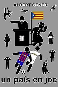 tienda espia barcelona: Un país en joc: Futbol, política, espionatge i independència a la Catalunya de l...