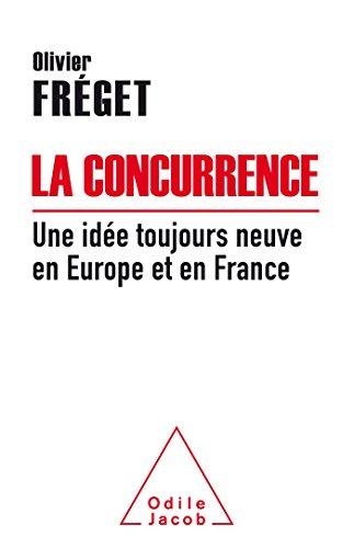 La Concurrence: Une idée toujours neuve en France et en Europe