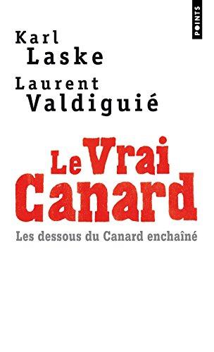 Le Vrai Canard - Les Dessous du Canard enchaîné