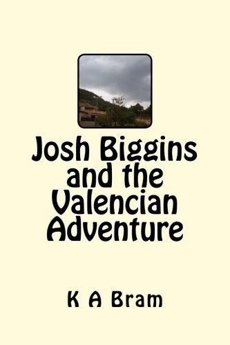 Book cover image for Josh Biggins and the Valencian Adventure: Volume 1