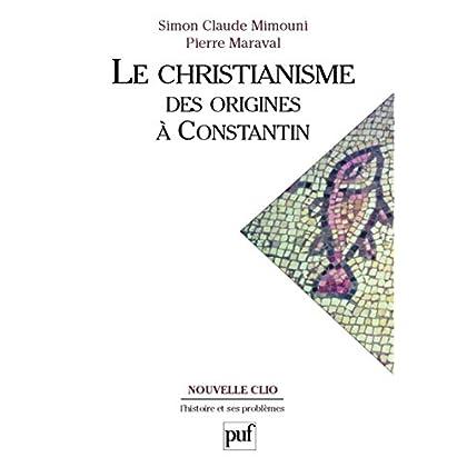 Le christianisme des origines à Constantin (Nouvelle Clio)