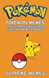 Pokemon: Pokemon Memes - The Ultimate Collection of Jokes and Memes for Kids