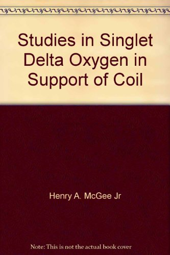 Studies in Singlet Delta Oxygen in Support of Coil (Support Coil)