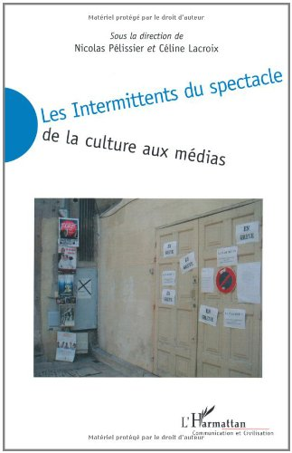 Les Intermittents du spectacle : De la culture aux médias