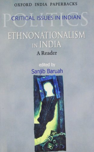 Ethnonationalism in India: A Reader (Critical Issues in Indian Politics)