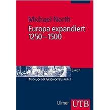 Europa expandiert, 1250-1500: Handbuch der Geschichte Europas 4