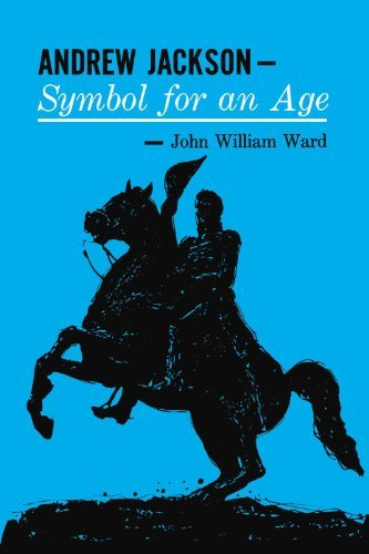 Andrew Jackson: Symbol for an Age (Galaxy Books) by John William Ward (1962-12-31)